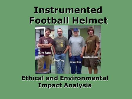 Instrumented Football Helmet Ethical and Environmental Impact Analysis.