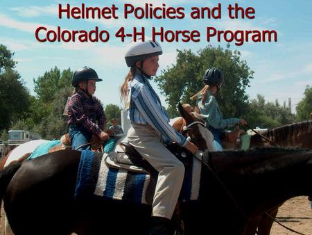Helmet Policies and the Colorado 4-H Horse Program.