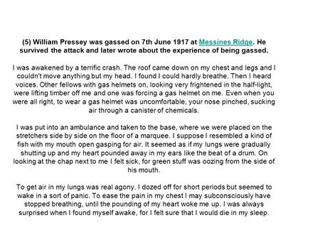 (5) William Pressey was gassed on 7th June 1917 at Messines Ridge