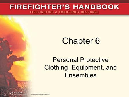 Chapter 6 Personal Protective Clothing, Equipment, and Ensembles.