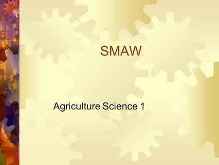 SMAW Agriculture Science 1. SMAW  Shielded Metal Arc Welding  Stick welding  Arc Welding  A welding process where similar materials are joined with.