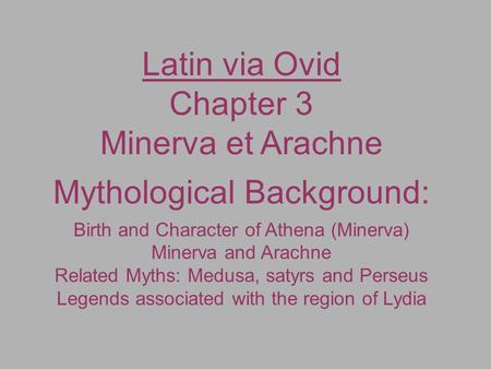 Latin via Ovid Chapter 3 Minerva et Arachne