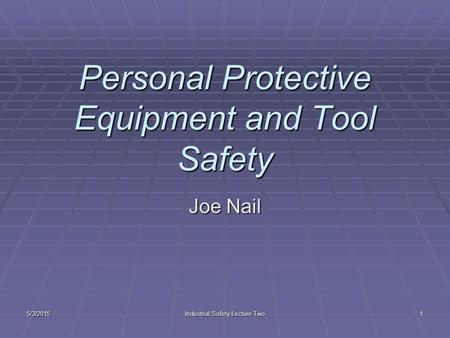 Personal Protective Equipment and Tool Safety