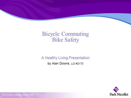 Bicycle Commuting Bike Safety A Healthy Living Presentation by Alan Downs, LCI #2173.