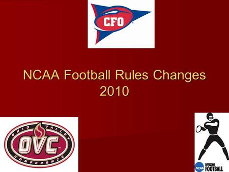 NCAA Football Rules Changes 2010. NCAA RULES COMMITTEE.