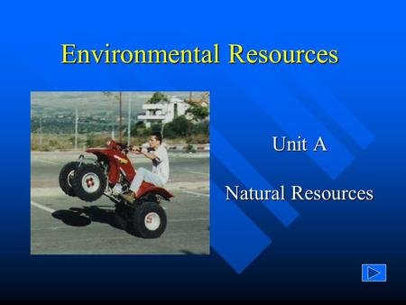 Environmental Resources Unit A Natural Resources.