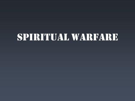Spiritual Warfare. The Helmet of Salvation Truth, righteousness, the gospel, and salvation take on an armoring effect when they are appropriated by faith.