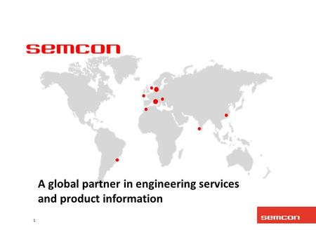 1 A global partner in engineering services and product information.
