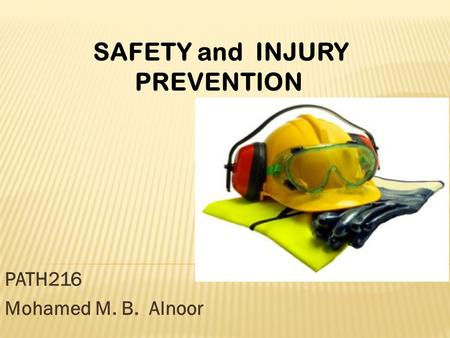 PATH216 Mohamed M. B. Alnoor SAFETY and INJURY PREVENTION.