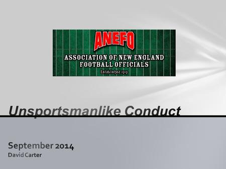 2.2 Unsportsmanlike Conduct Fouls The NCAA Football Rules Committee, the CFO National Coordinator of Football Officials and the conference coordinators.