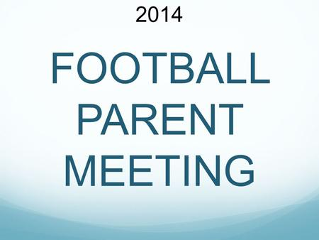 2014 FOOTBALL PARENT MEETING. DISTRICT ATHLETIC MISSION STATEMENT The mission of the Alamo Heights Independent School District Athletic Department is.