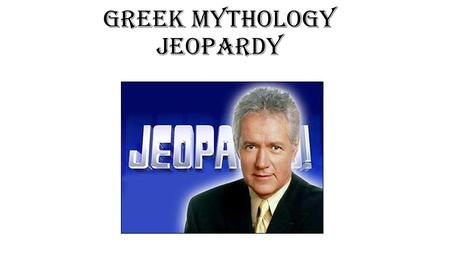 Greek Mythology JEOPARDY. Gods/Goddesses/ Ages $100 $200 $300 $400 $500 $600 $700 $800 Gods and Creation Creation/Destruction Literary Terms Random $100.