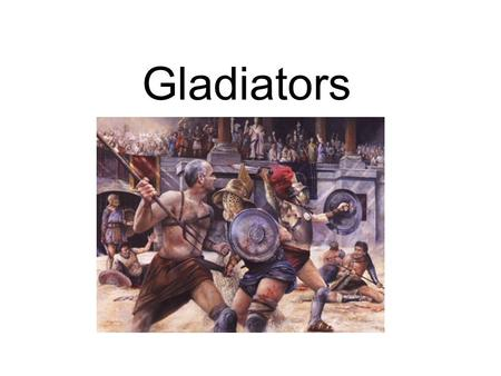 Gladiators. Introduction Gladiators were criminals or slaves captured in war. Gladiators were made to fight to the death to earn their freedom. Gladiators.
