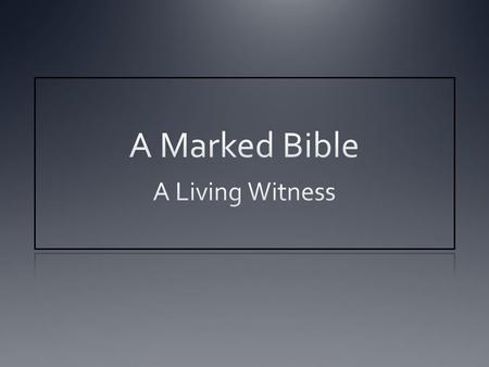 A Marked Bible A Living Witness.
