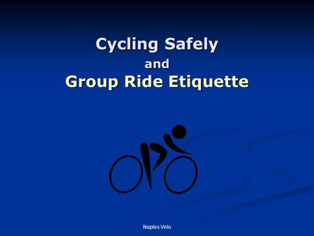 Naples Velo Cycling Safely and Group Ride Etiquette.