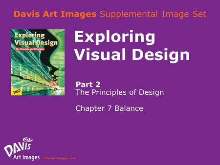 Davis Art Images Supplemental Image Set Exploring Visual Design Part 2 The Principles of Design Chapter 7 Balance.