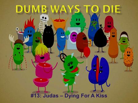 #13: Judas – Dying For A Kiss.  Woman pepper sprays other shoppers to grab a video bargain.  11 year old trampled and hospitalized due to frenzied shoppers.