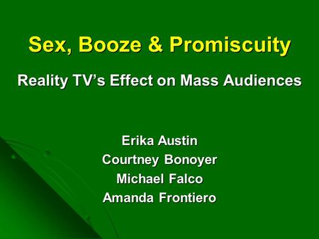 Sex, Booze & Promiscuity