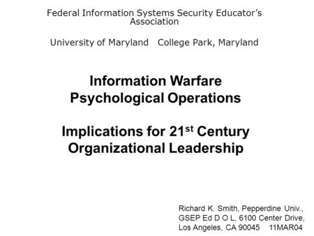 Information Warfare Psychological Operations Implications for 21 st Century Organizational Leadership Federal Information Systems Security Educator's Association.