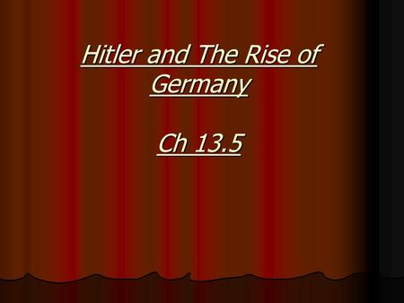 Hitler and The Rise of Germany Ch 13.5