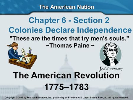 Colonies Declare Independence The American Revolution