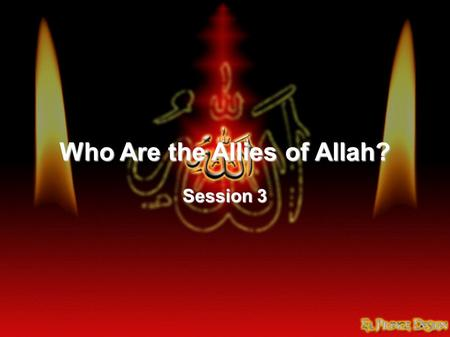 Who Are the Allies of Allah? Session 3. Anyone in whom are found four things is a pure hypocrite, and if they have some degree of these things, they.