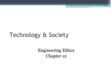Engineering Ethics Chapter 12