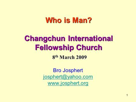 Who is Man? Changchun International Fellowship Church 8th March 2009