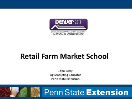 Retail Farm Market School John Berry Ag Marketing Educator Penn State Extension.