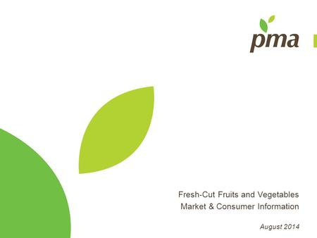 Fresh-Cut Fruits and Vegetables Market & Consumer Information August 2014.