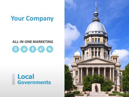 Local Governments Your Company. [Your Company] can help you… ˃ Alert and notify residents ˃ Get the community involved ˃ Proactively communicate with.