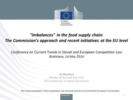 Imbalances in the food supply chain: The Commission's approach and recent initiatives at the EU level Conference on Current Trends in Slovak and European.