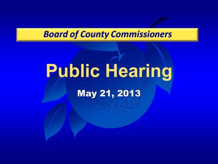 Public Hearing May 21, 2013. Case:LUP-13-01-002 Project:Commercial Retail Store Forest City PD/LUP Applicant:Guy Parola, Causseaux, Hewett & Walpole,