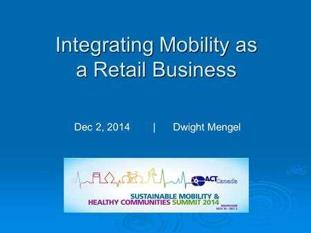 Integrating Mobility as a Retail Business Dec 2, 2014 | Dwight Mengel.