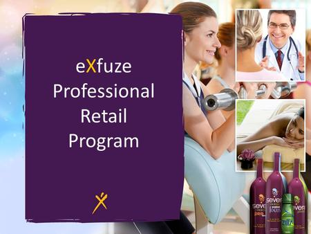 EXfuze Professional Retail Program. The professional program is designed to allow independent stores, doctor's offices, gyms, spas and other service related.