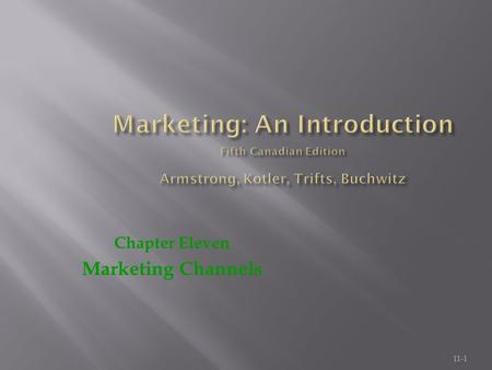 Chapter Eleven Marketing Channels