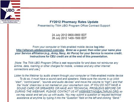 FY2012 Pharmacy Rates Update Presented by TMA UBO Program Office Contract Support From your computer or Web-enabled mobile device log into: