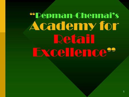 "1 ""Pepman-Chennai's Academy for Retail Excellence"""