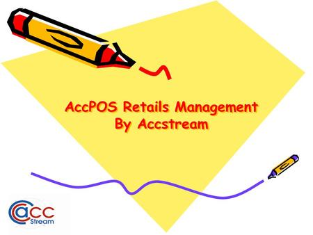 AccPOS Retails Management By Accstream. AccPOS Retail Management® Tracking Sales & Services. Point Of Sales Entry –Direct update to GL & AR, Stock deducted.