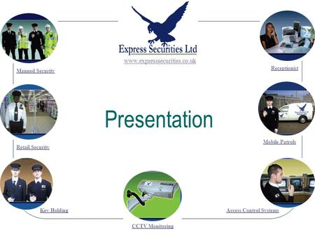 Presentation Retail Security Key Holding Mobile Patrols Access Control Systems Manned Security www.expresssecurities.co.uk Receptionist CCTV Monitoring.