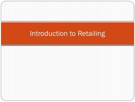 Introduction to Retailing. Learning Objectives 2 Understanding how retailing originated in India Knowing the functions a retailer has to perform Describing.