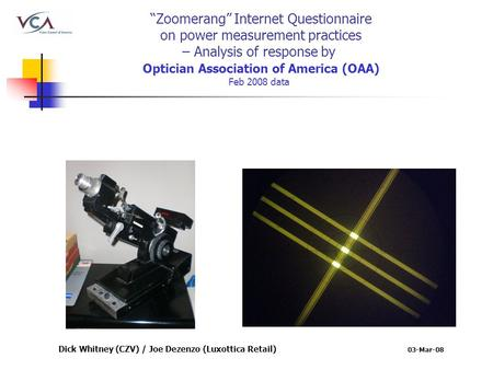"""Zoomerang"" Internet Questionnaire on power measurement practices – Analysis of response by Optician Association of America (OAA) Feb 2008 data 03-Mar-08."