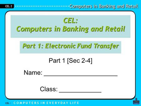 CEL: Computers in Banking and Retail