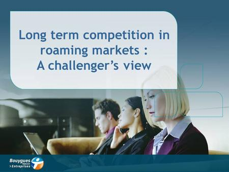 Long term competition in roaming markets : A challenger's view.