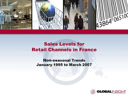 Sales Levels for Retail Channels in France Non-s easonal Trends January 1995 to March 2007.