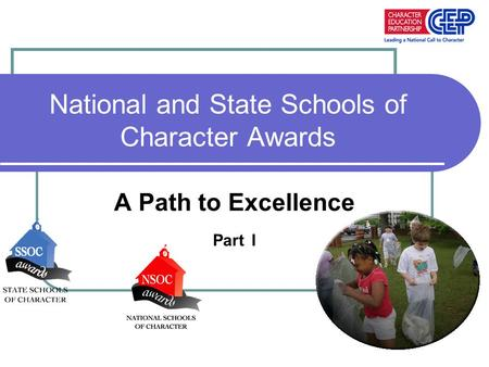 National and State Schools of Character Awards A Path to Excellence Part I.
