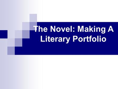 The Novel: Making A Literary Portfolio. Review - Elements of Fiction: Irony General definition: The contrast between what is expected to happen and what.