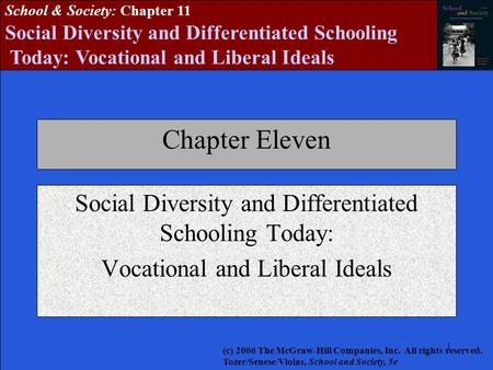 111111 School & <strong>Society</strong>: Chapter 11 Social <strong>Diversity</strong> and Differentiated Schooling Today: Vocational and Liberal Ideals Chapter Eleven Social <strong>Diversity</strong>.