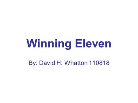 Winning Eleven By: David H. Whatton 110818. The Penalty Shot Real Madrid's David Beckham has been given an opportunity to make a game winning penalty.