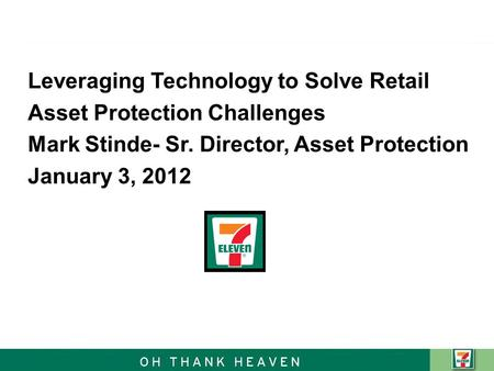 Leveraging Technology to Solve Retail Asset Protection Challenges Mark Stinde- Sr. Director, Asset Protection January 3, 2012.